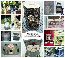 Oryginalne pomysły na przechowywanie kopert weselnych wyszukane w sieci. Zapraszam