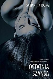 Ostatnia szansa Samantha Youmg  Hanna Nichols nie potrafi sie uwolnic od bole...