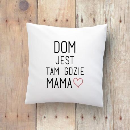 Poduszka DOM JEST TAM GDZIE MAMA. Ostatnia szansa na piękny prezent na Dzień Matki littlethings.pl