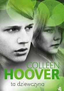 9/52 Ta dziewczyna Colleen Hoover bestsellerową serią Pułapka uczuć podbiła s...