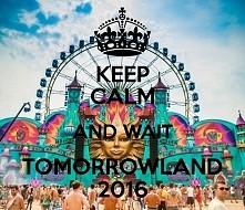 Jeszcze trochę i Tomorrowland (22-23-24 lipiec)!!!