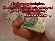 Cholerne pieniądze. Zawsze ...