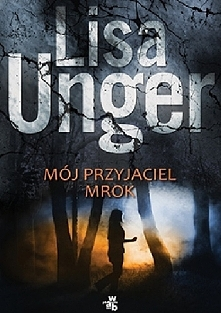 Lisa Unger - Mój przyjaciel mrok