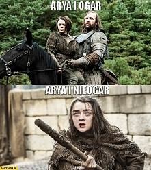 Arya ogar i nieogar :') :D