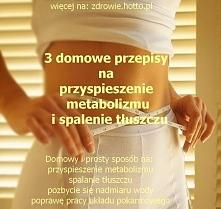 super przepisy domowe na odchudzanie, przyspieszenie metabolizmu i spalanie t...