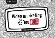 Video marketing nie tylko n...
