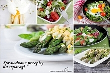 Sprawdzone przepisy na szparagi zielone i białe / Asparagus Recipes