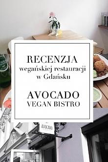 recenzja  wegańskiej restauracji  w Gdańsku  AVOCADO VEGAN BISTRO   blog OTIANNA.pl