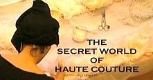 the secret world of haute c...