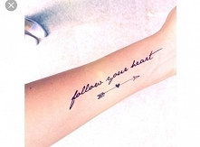 """Follow your heart"""
