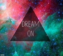DREAM ON !!!
