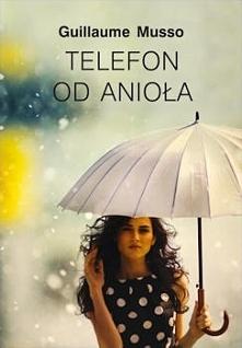"""Książkę Guillaume Musso """"Telefon od anioła"""" pokochają zarówno Ci, którzy w lekturze szukają dreszczyku emocji, ale także Ci, którzy lubią kiedy na ich oczach, między bohaterami ..."""