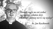 Cytaty Ks Jan Kaczkowski