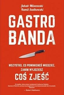 O czym zatem jest Gastrobanda? Można powiedzieć, że jest to rodzaj przewodnika czy może lepiej by rzec rodzaj kompendium, na temat... jadania w restauracjach i co podczas tego &...