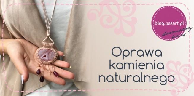 Jak oprawić kamień naturalny? Przepiękny naszyjnik, który możesz zrobić sama - sprawdź jak!