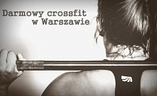 Darmowy crossfit w Warszawi...