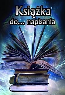 To od Ciebie zależy, o czym będzie ta książka! ^^  Czy marzyłeś kiedyś o wyda...
