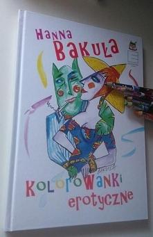 (TYLKO DLA DOROSŁYCH) Kolorowanki Erotyczne znanej malarki Hanny Bakuły- recenzja i zdjęcia dostępne na moim blogu Świat według Lilii- link w komentarzu