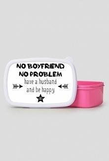 "Lunchbox z napisem ""No boyfriend, no problem. Have a husband and be happy"""