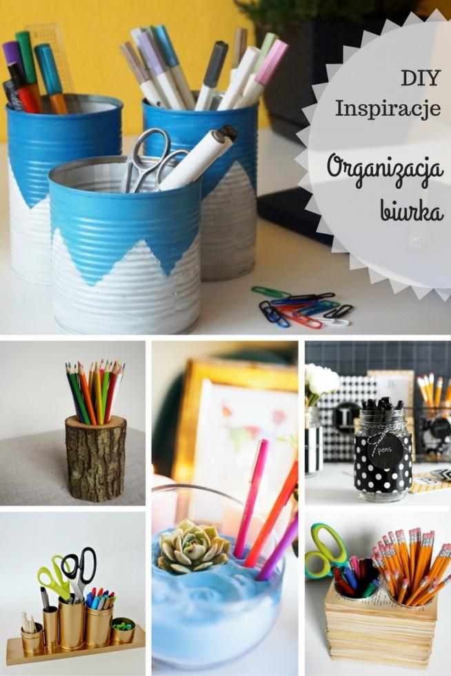 Inspiracje DIY - Organizery i przyborniki na biurko