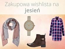 Jesienna zakupowa wishlista. Co warto kupić? Zajrzyjcie na bloga :).