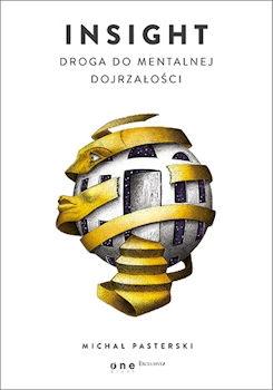 """""""Insight. Droga do mentalnej dojrzałości"""" to dopieszczona do granic, 700 stronicowa księga-droga do wnętrza siebie i wykładnia autorskiej metody rozwoju osobistego. Jest to ważna nowość na polskim rynku wydawniczym."""