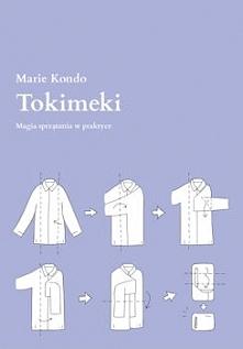 """""""Tokimeki"""" jest wspaniałym poradnikiem, jak posprzątać raz, a porządnie i nigdy już nie wrócić do stanu poprzedniego. Liczne opisy technik sprzątania i zdjęcia z instrukcją obsł..."""