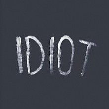 idiot ....