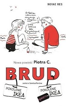 """Zaryzykuję stwierdzenie, że """"Brud"""" jest lekturą wymagającą. Dla ludzi o mocnych nerwach i silnej psychice. Czytając niektóre fragmenty, ma się ochotę krzyknąć: nie! to nieprawda..."""
