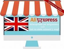 Aliexpress po angielsku, czyli jak zmienić język na portalu