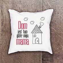 """Poduszka na dzień mamy """"Dom jest tam gdzie mama"""""""
