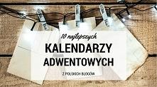 10 najlepszych inspiracji na kalendarze adwentowe 2016, wszystkie z polskich blogów. Sprawdź koniecznie!