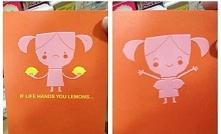 Oto co zrobić kiedy życie daje Ci cytryny. ;)