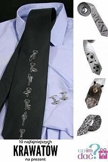 10 najfajniejszych krawatów na prezent. Niezwykłe, wyjątkowe, idealne na prezent na każdą okazję, w dodatku nie znajdziesz ich w zwykłych sklepach.