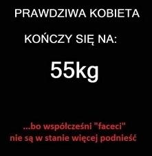 Prawdziwa kobieta kończy się na 55kg...