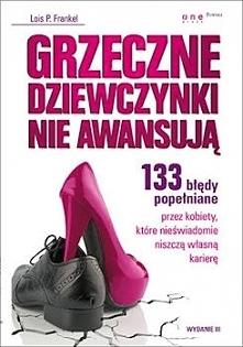 """Autorka książki """"Grzeczne dziewczynki nie awansują"""" nie wychodzi z ..."""