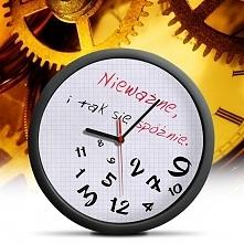 Zegar dla Spóźnialskich. Przydałby mi się taki nie dlatego, że się spóźniam, tylko dla tego, że inni się ciągle spóźniają. Ja stoję i czekam jak głupia, bo wychodzę o czasie. Wi...