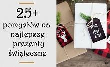 Świetne pomysły na prezenty...
