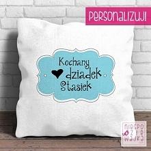 Poduszka dla Kochanego dziadka :)