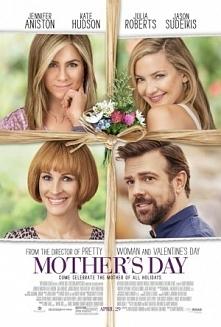 Dzień Matki / Mother's Day (2016)  Każda rodzina obchodzi Dzień Matki na...