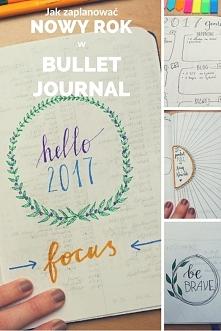 Jak zaplanować nowy rok w Bullet Journal Moje pierwsze strony na 2017 rok w B...