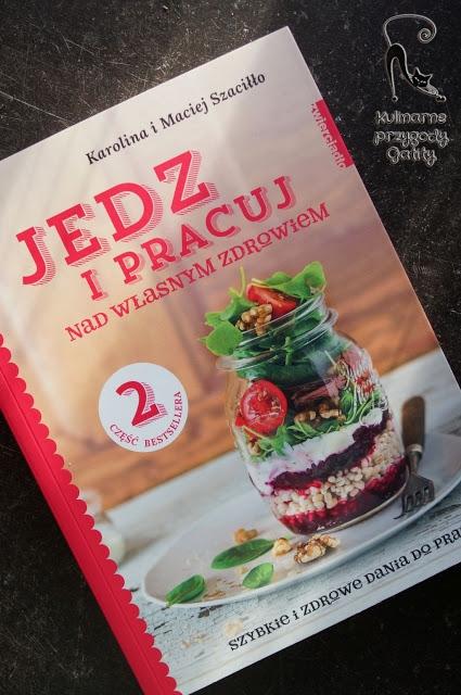 """""""Jedz i pracuj nad własnym zdrowiem"""" Karoliny i Macieja Szaciłło"""