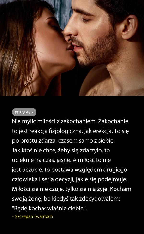 Nie Mylić Miłości Z Zakochaniem Na Cytaty Zszywkapl