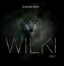 """Książka """"Wilki. Eseje"""" ukazuje ważną prawdę o statusie wilków w Polsce. Zwier..."""