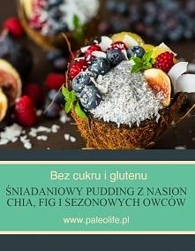 Śniadaniowy pudding z chia fig oraz sezonowych owoców
