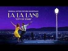City of Stars; (Duet ft. Ryan Gosling, Emma Stone) - La La Land Original Motion Picture Soundtrack