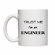 Prezent dla inżyniera kubek Trust me I'm an engineer