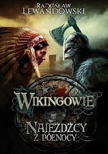 """Pisząc recenzję pierwszej części książki Radosława Lewandowskiego """"Wikingowie..."""