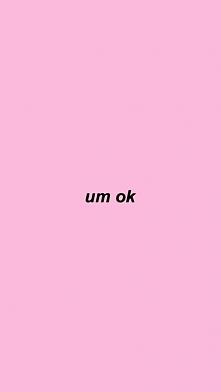 um ok.