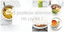 5 posiłków dziennie - Hit czy Kit? Kliknij w zdjęcie.
